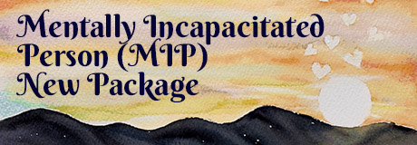 Mentally Incapacitated Person (MIP) New Package